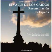 EL VALLE DE LOS CAÍDOS. RECONCILIACIÓN DE ESPAÑA